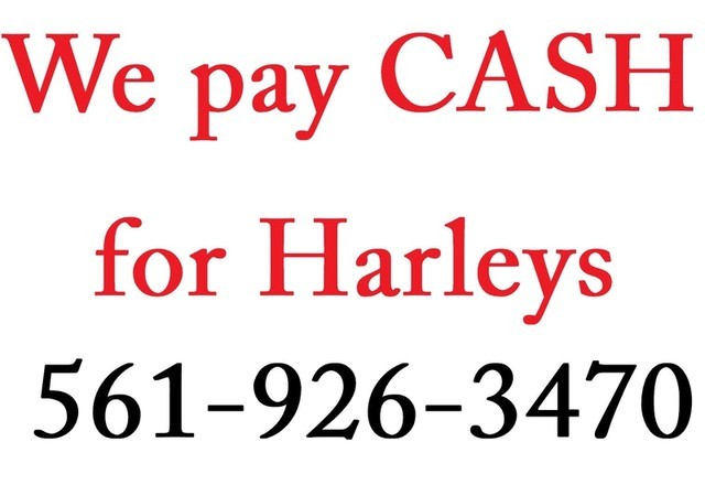 2016 We Pay Cash For Your Harley Davidson 561-926-3470