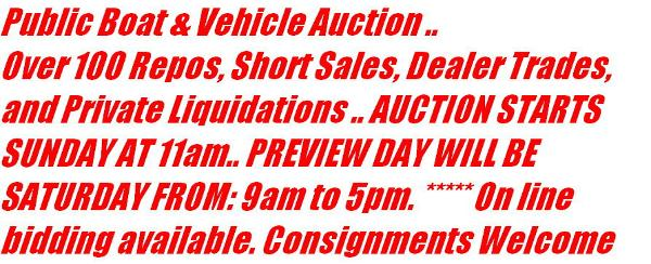 2016 Public Boat & Vehicle Auction. Buy & Sel Boats.. Cars.. SUVs.. Trucks.. Campers.. ATVs.. Motorcy